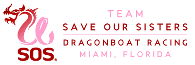 Save Our Sisters Miami | Dragonboat Race Team